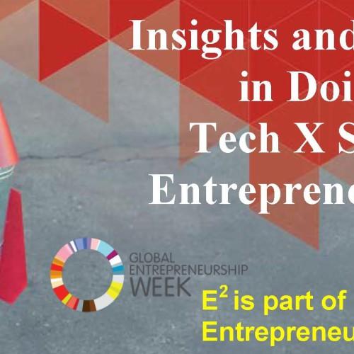 E2: Insights and Trends in Doing Tech X Social Entrepreneurship.
